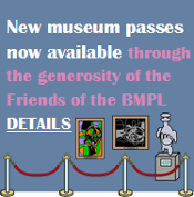 new museum passes available through generosity of Friends of BMPL
